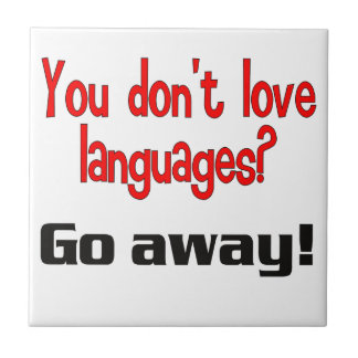 You don't love languages? Go away! Tile