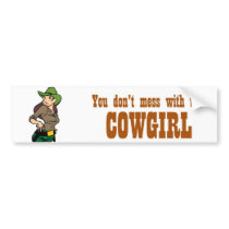 You Don't Mess with the Cowgirl Bumper Sticker