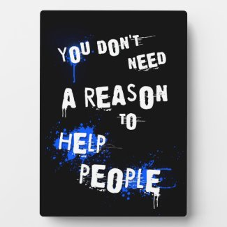 YOU DON'T NEED A REASON TO HELP PEOPLE urban quote
