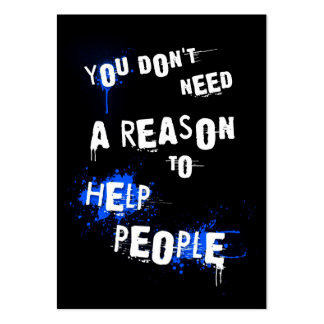 YOU DON'T NEED A REASON TO HELP PEOPLE urban quote Large Business Card