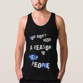 YOU DON'T NEED A REASON TO HELP PEOPLE urban quote Tank