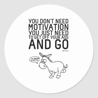 You Don't Need Motivation Classic Round Sticker