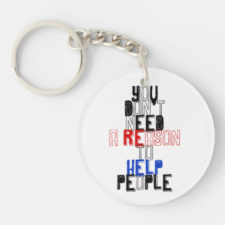You don't need reason to help people virtue quote keychain
