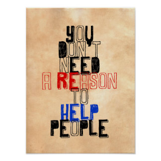 You don't need reason to help people virtue quote poster