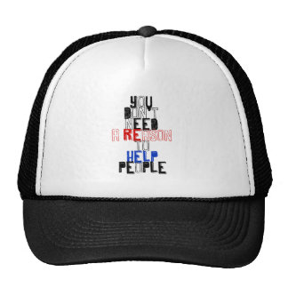 You don't need reason to help people virtue quote trucker hat