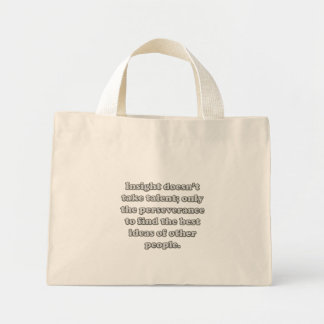 You don't need talent to have great insight mini tote bag