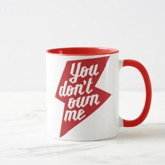 You Don't Own Me Mug