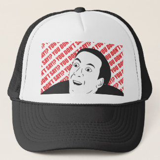 You don't say Hat! Trucker Hat