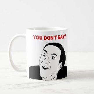 You don't say meme/rage comic Coffee mug