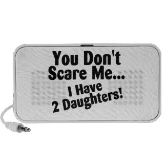 You Dont Scare Me I Have 2 Daughters Mini Speaker