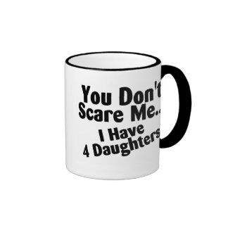 You Dont Scare Me I Have 4 Daughters Ringer Mug