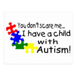 You Don't Scare Me I Have A Child With Autism Post Cards