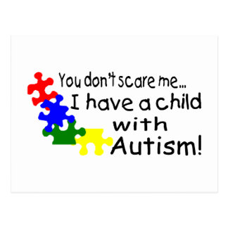 You Dont Scare Me I Have A Child With Autism Postcard