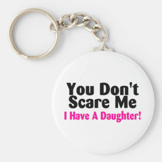 You Dont Scare Me I Have A Daughter Basic Round Button Keychain