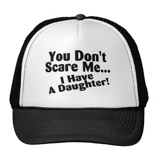You Dont Scare Me I Have A Daughter Mesh Hat