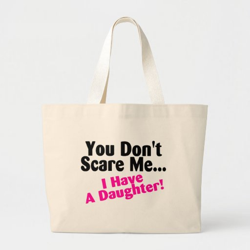 You Dont Scare Me I Have A Daughter Pink and Black Jumbo Tote Bag