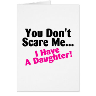 You Dont Scare Me I Have A Daughter Pink Black Card