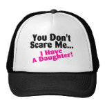 You Dont Scare Me I Have A Daughter Pink Black Hats