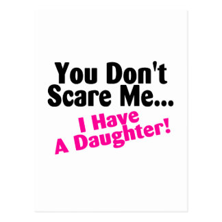 You Dont Scare Me I Have A Daughter Pink Black Postcard