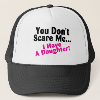You Dont Scare Me I Have A Daughter Pink Black Trucker Hat