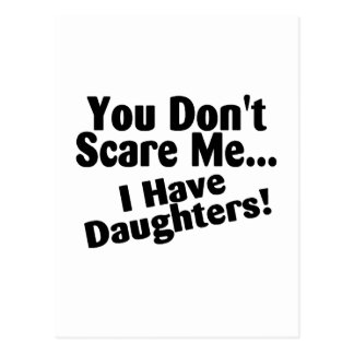 You Dont Scare Me I Have Daughter Postcard