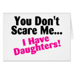 You Dont Scare Me I Have Daughters Pink Black Greeting Cards