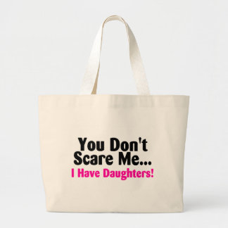 You Dont Scare Me I Have Daughters Pink Black Text Large Tote Bag