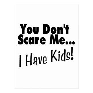 You Don't Scare Me I Have Kids (black) Postcard