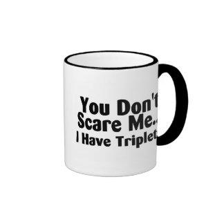You Dont Scare Me I Have Triplets Ringer Mug