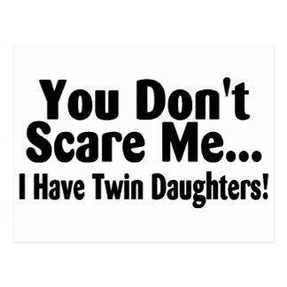 You Dont Scare Me I Have Twin Daughters Postcard