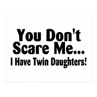 You Don't Scare Me I Have Twin Daughters Postcard