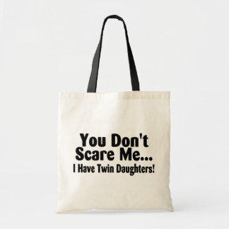 You Don't Scare Me I Have Twin Daughters Tote Bag