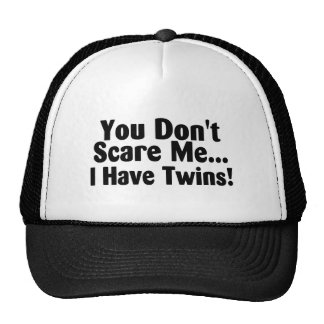 You Dont Scare Me I Have Twins Black Text Hats