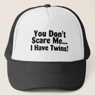 You Dont Scare Me I Have Twins Black Text Trucker Hat