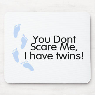 You Dont Scare Me I Have Twins (Blue) Mousepad