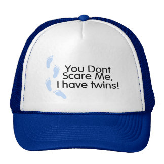 You Dont Scare Me I Have Twins (Boys) Hats