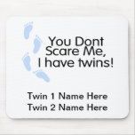 You Dont Scare Me I Have Twins (Boys) Mouse Pads