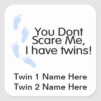 You Dont Scare Me I Have Twins (Boys) Square Sticker