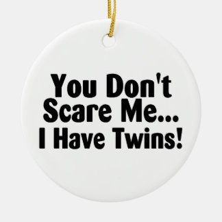 You Dont Scare Me I Have Twins Double-Sided Ceramic Round Christmas Ornament