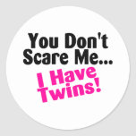 You Dont Scare Me I Have Twins Girls Classic Round Sticker