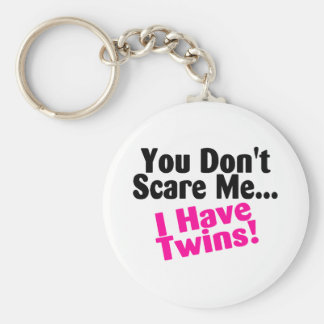You Dont Scare Me I Have Twins Girls Keychain