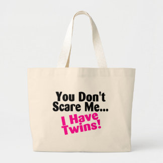 You Dont Scare Me I Have Twins Girls Large Tote Bag