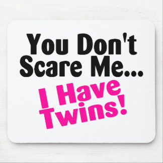 You Dont Scare Me I Have Twins Pink Black Mouse Pad