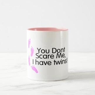 You Dont Scare Me I Have Twins (Pink) Coffee Mug