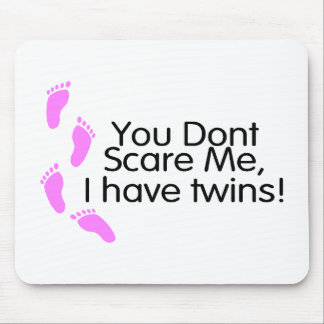 You Dont Scare Me I Have Twins Pink Mouse Pad