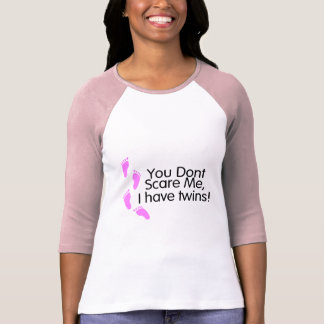 You Dont Scare Me I Have Twins (Pink) T Shirt