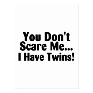 You Dont Scare Me I Have Twins Postcard
