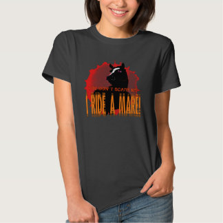 You Don't Scare Me, I Ride a Mare Tee Shirt