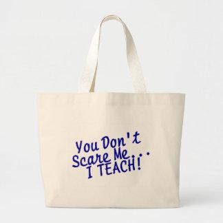 You Dont Scare Me I Teach Jumbo Tote Bag