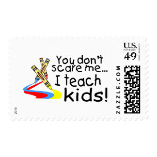 You Dont Scare Me I Teach Kids (Crayons) Postage Stamp